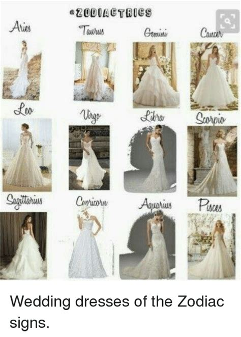 Wedding Dress Zodiac Sign by 25 Best Memes About Wedding Dresses Wedding Dresses Memes