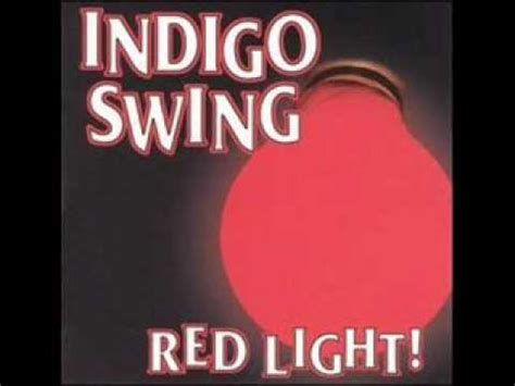 indigo swing indigo swing red light youtube