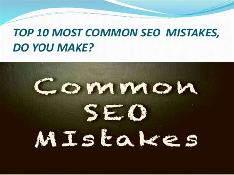 Financing 10 Mistakes That Most Make by Top 10 Most Common Seo Mistakes Do You Make