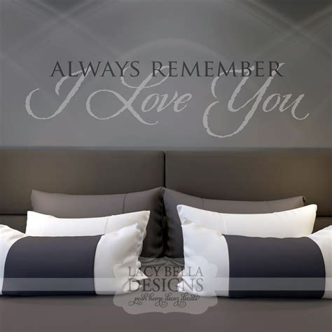 Master Bedroom Quotes quot always remember i you quot this master bedroom wall