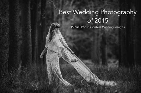 Best Wedding Photography Of 2015 ? ISPWP 1st Place Contest