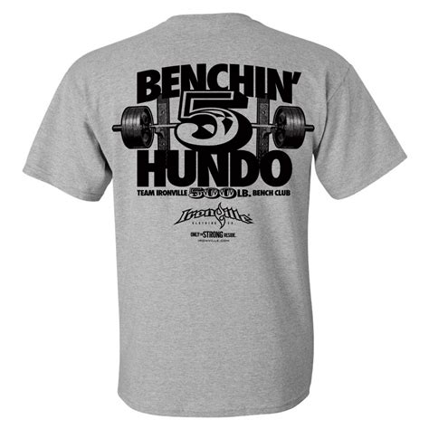 500 pound bench 500 pound bench press club t shirt ironville clothing