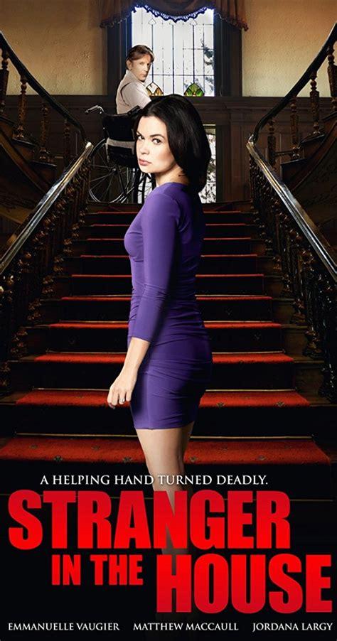 stranger in the house stranger in the house tv movie 2016 imdb