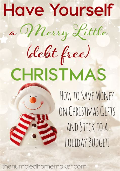 how to save money on christmas presents yourself a merry debt free the humbled homemaker