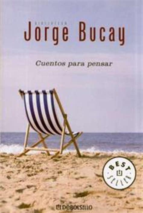 cuentos para pensar biblioteca 6074006393 26 cuentos para pensar bucay jorge