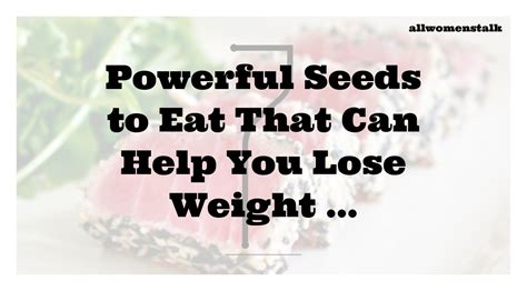 that can help you lose weight when women talks about hair makeup sunflower seeds 7 powerful seeds to eat that can help