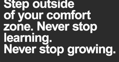 step outside your comfort zone step outside your comfort zone never stop learning