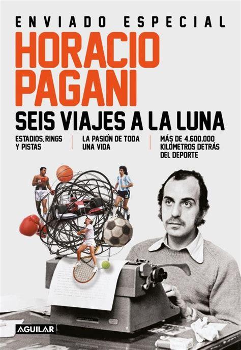 libro papi largo recorrido seis viajes a la luna un libro del periodista argentino horacio pagani