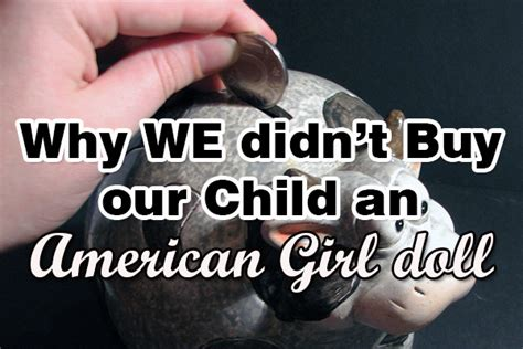 why we didn t buy our child an american girl doll