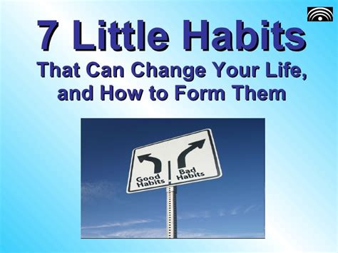 Habits That Can Change Your by 07 Habits That Can Change Your