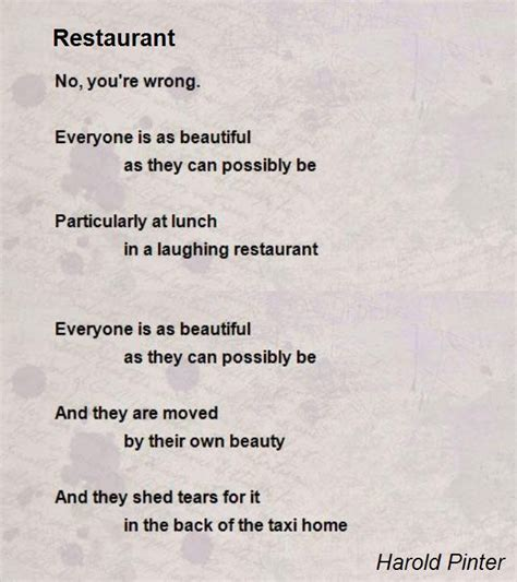Poem You Can Shed Tears That He Is by Restaurant Poem By Harold Pinter Poem