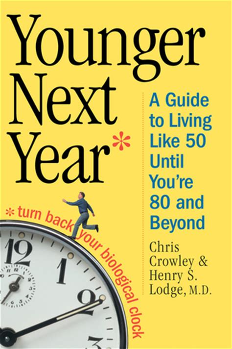 Younger Next Year younger next year a guide to living like 50 until you re