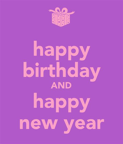 new year birthday years happy birthday and happy new year keep calm and carry on
