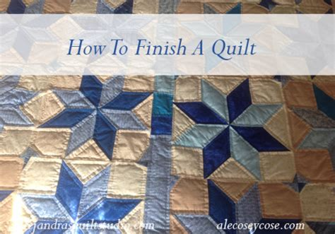 How To Finish A Quilt by Alejandra S Quilt Studio Alejandra S Quilt Studio