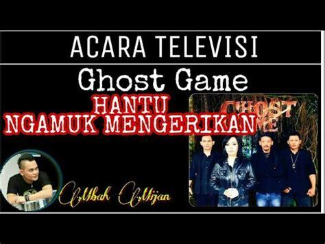 Film Ghost Game Trans Tv | hantu ngamuk di ghost game trans tv goa lulut youtube