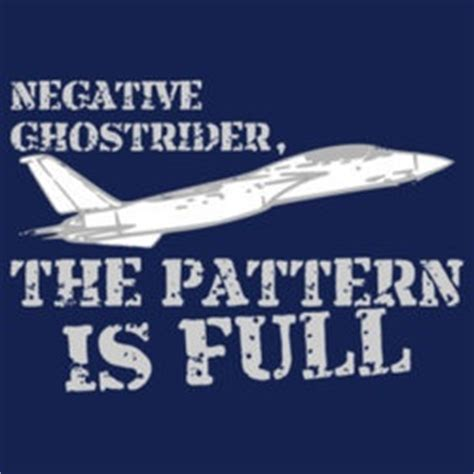 top gun quotes pattern is full negative ghostrider top gun what makes our family