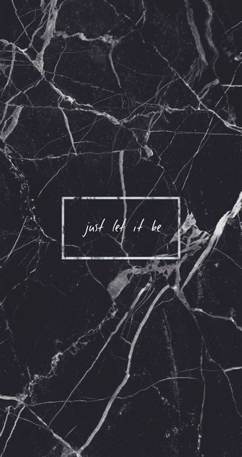 aesthetic grunge wallpaper black marble just let it be quote grunge tumblr aesthetic