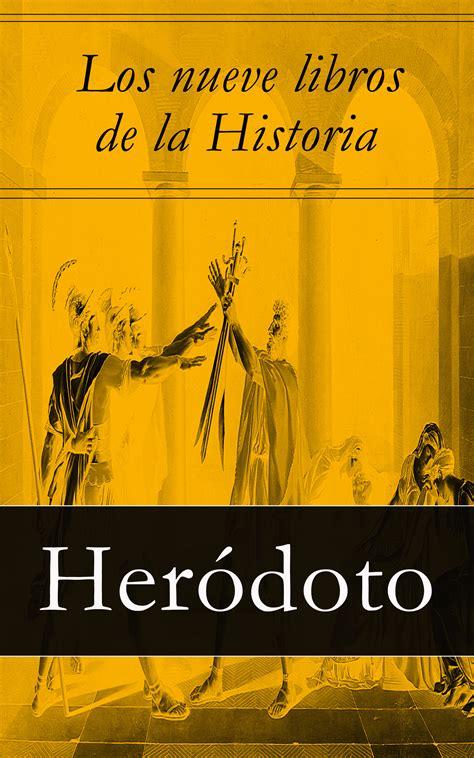 Los Nueve Libros De La Historia Herodoto De Halicarnaso | los nueve libros de la historia her 243 doto her 243 doto