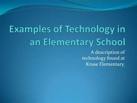 exles of technology in an elementary school