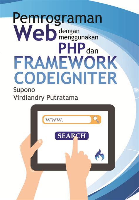 Pemrograman Web buku pemrograman web dengan menggunakan php dan framework