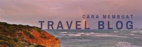membuat blog travel cara bikin travel blog pergidulu com