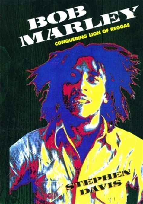 biography bob marley pdf bob marley conquering lion of reggae by stephen davis