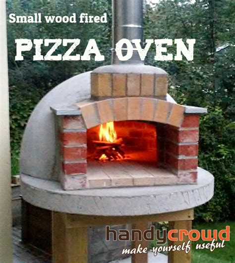 build a wood fired pizza oven in your backyard build small wood fired pizza oven 75cm or 30 quot handycrowd com