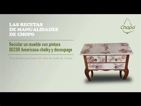 tutorial de decoupage en español tutorial reciclar un mueble con pintura decor americana