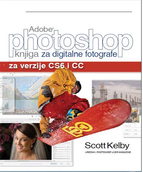 adobe illustrator cs6 za pocetnike photoshop cs6 i cs za digitalne fotografe pdf e knjiga