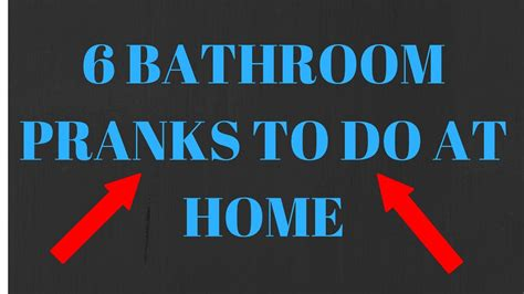 6 bathroom pranks to do at home must try