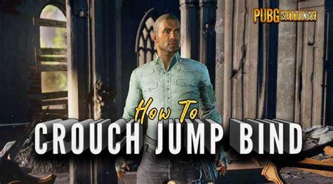 pubg jump crouch bind pubg crouch jumping archives pubg settings