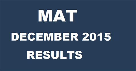 dec mat result mat december 2015 result declared for paper based and