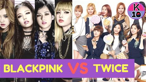 blackpink twice blackpink vs twice battle with the top korea girl group