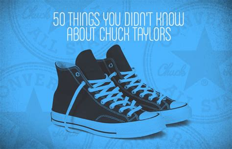 Style Its Been Tagged Five Things You Didnt by 50 Things You Didn T About Converse Chuck All