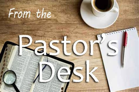 From The Pastor Desk by Pin Pastors Desk On