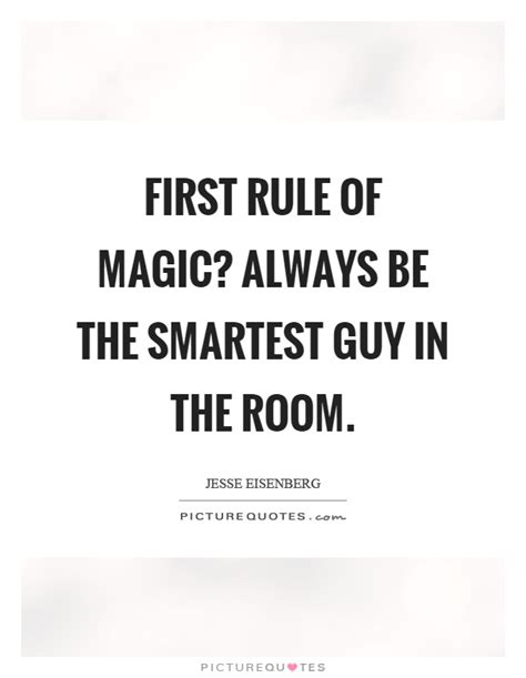 the smartest in the room rule of magic always be the smartest in the room picture quotes