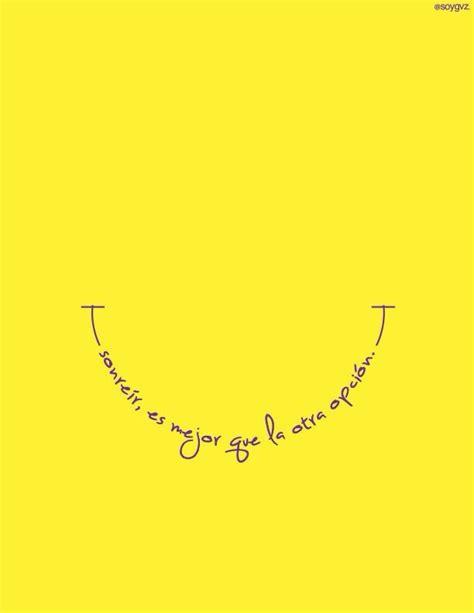 frases de sonreir cortas 260 best images about felicidad sonrisa frases on