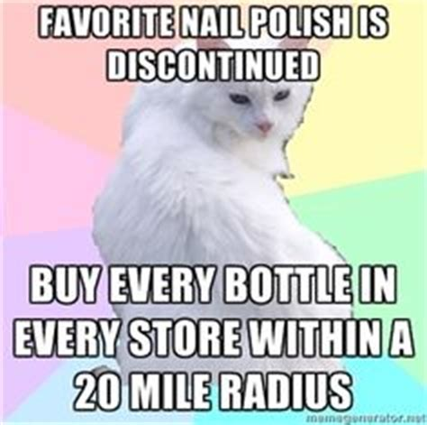 Nail Polish Meme - 1000 images about nail memes quotes sayings on
