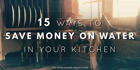 15 ways to save money on water in your kitchen