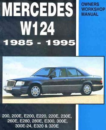 online service manuals 1993 mercedes benz 300e user handbook mercedes benz w124 1985 1995 owners service repair manual 0958402612 9780958402613