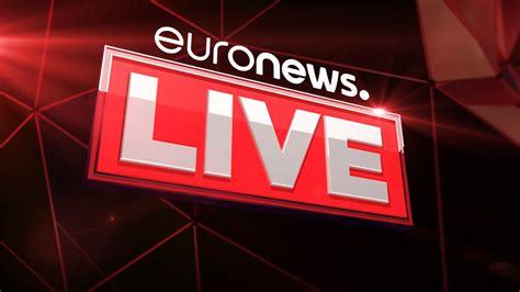 euronews live euronews live