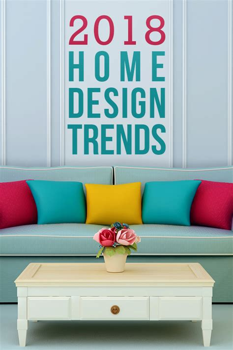 hottest home design trends 5 hot 2018 home design decor trends you need to watch