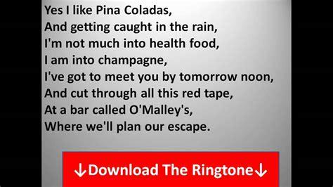 A Place I Like To Escape To Rupert Escape The Pina Colada Song Lyrics