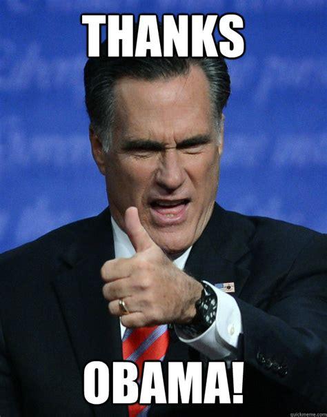 Thanks Obama Meme - thanks obama congratulatory romney quickmeme