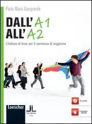 test a2 italiano per permesso di soggiorno loescher editore dall a1 all a2 l italiano di base per