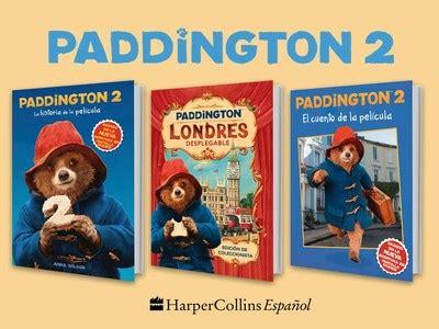 libro paddington in the garden 171 paddington 2 la historia de la pel 237 cula 187 las aventuras del oso inmigrante contin 250 an con un libro
