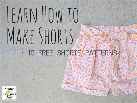 pattern making for shorts learn how to make shorts 10 free shorts patterns