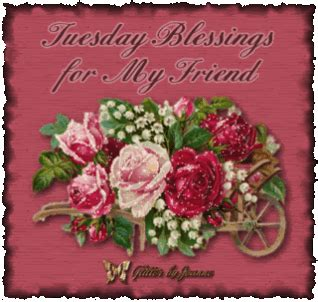 tuesday blessings   friend pictures   images  facebook tumblr pinterest