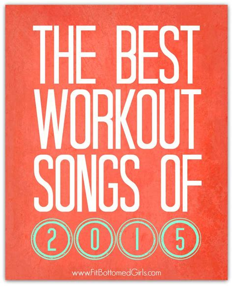 best workout songs best workout songs of 2015 the playlist fit bottomed