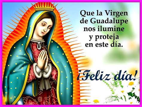 imagenes feliz dia de la virgen de guadalupe mensaje de nuestra se 241 ora de guadalupe poemas para el